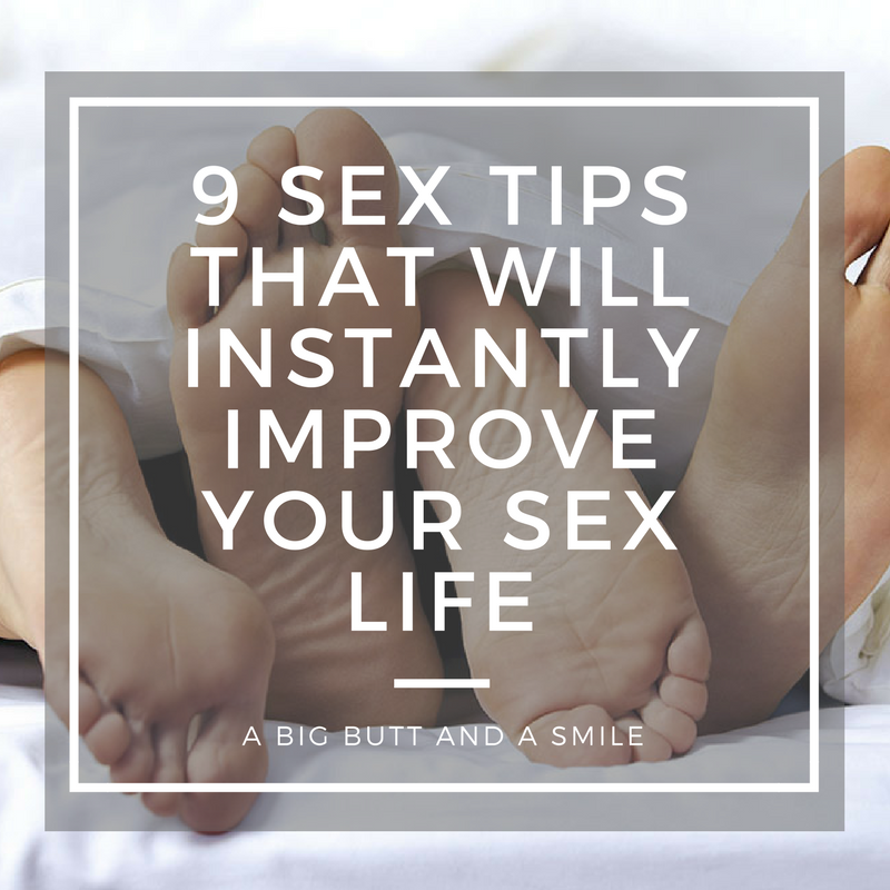 9 Sex Tips That Will Instantly Improve Your Sex Life