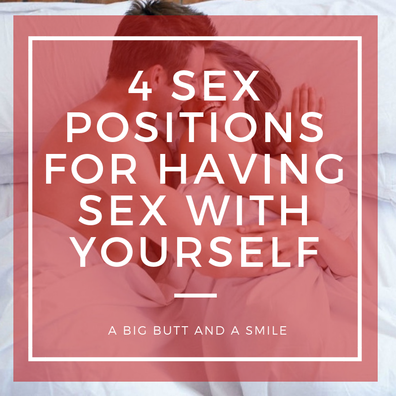 The Good Girl's Guide to Kinky Sex: 4 Sex Positions for Having Sex With Yourself