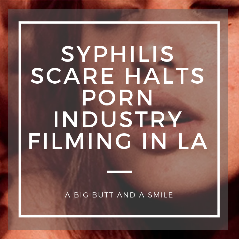Syphilis Scare Halts Porn Industry Filming in LA