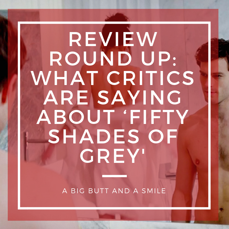 Review Round Up: What Critics are Saying About 'Fifty Shades of Grey'