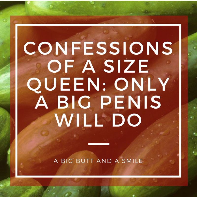 Size Queen Confessions