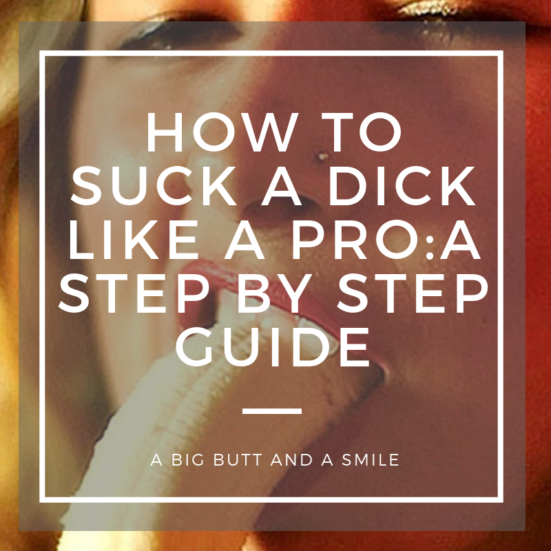 How to Suck a Dick Like A Pro